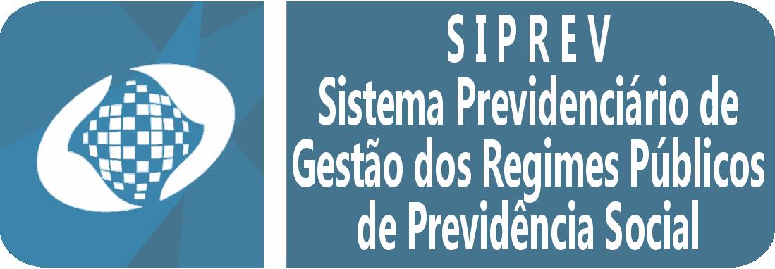 SIPREV - Sistema Previdenciário de Gestão dos Regimes Públicos.